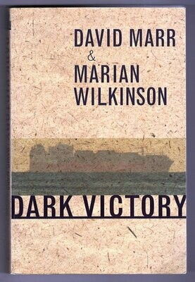 Dark Victory by David Marr and Marian Wilkinson