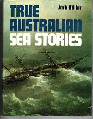 True Australian Sea Stories by Jack Millar