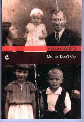 Mother Don't Cry by Ryszard Wiland and Loreen Brehaut
