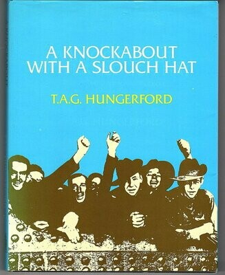 A Knockabout with a Slouch Hat: An Autobiographical Collection 1942-1951 by T A G Hungerford