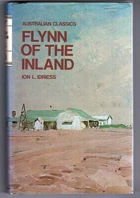 Flynn of the Inland (Australian Classics) by Ion L Idriess