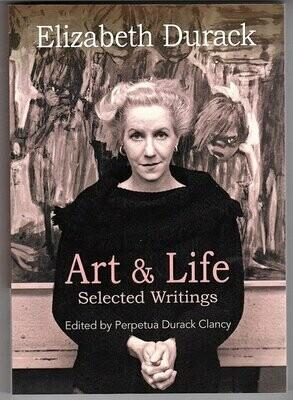 Elizabeth Durack: Art & Life: Selected Writings edited by Perpetua Durack Clancy