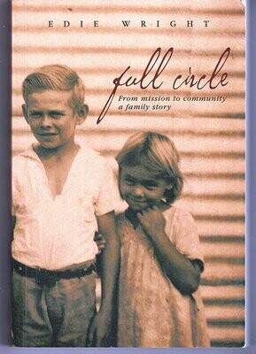 Full Circle: From Mission to Community: A Family Story by Edie Wright