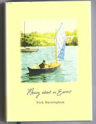 Messing About in Earnest by Nick Burningham