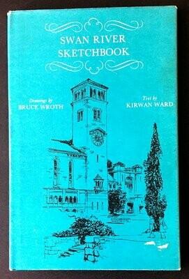 Swan River Sketchbook by Kirwan Ward and Bruce Wroth