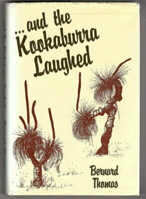 And the Kookaburra Laughed by Bernard Thomas