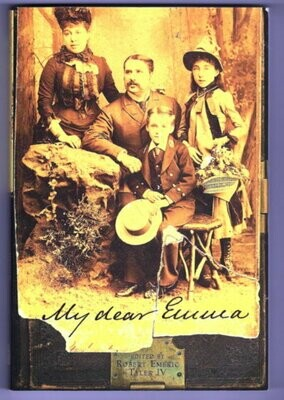 My Dear Emma: A Full and Detailed Account of the Journey of Robert Emeric Tyler and His Son, to Western Australia, and Their Return to England August 1st 1895 to March 7th 1896