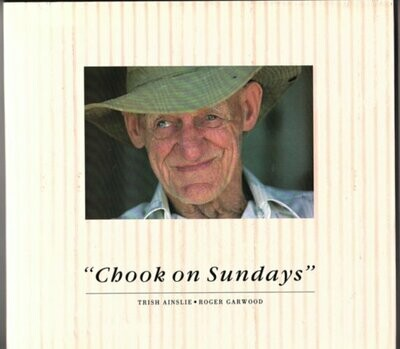 Chooks on Sundays: A Celebration of the Centenary of the Eastern Goldfields by Trish Ainslie and Roger Garwood