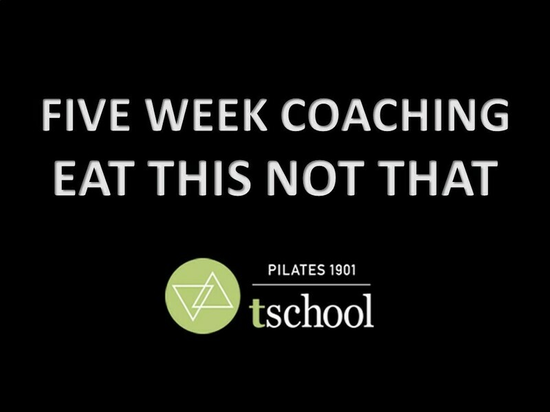 FIVE WEEK COACHING - EAT THIS NOT THAT