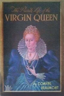 THE PRIVATE LIFE OF THE VIRGIN QUEEN