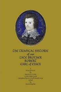 THE TRAGICAL HISTORIE OF OUR LATE BROTHER ROBERT EARL OF ESSEX