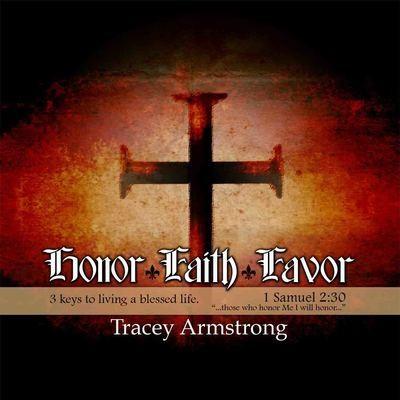 Honor, Faith and Favor