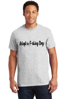 Adopt a F*cking Dog (Tee)