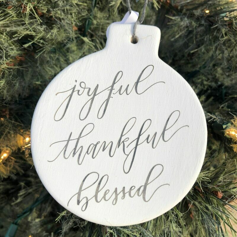 Joyful, thankful, blessed Ornament