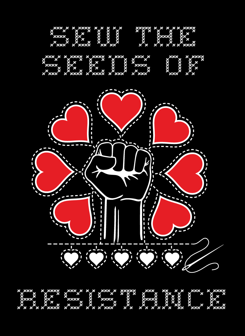 Sew The Seeds Of Resistance Art