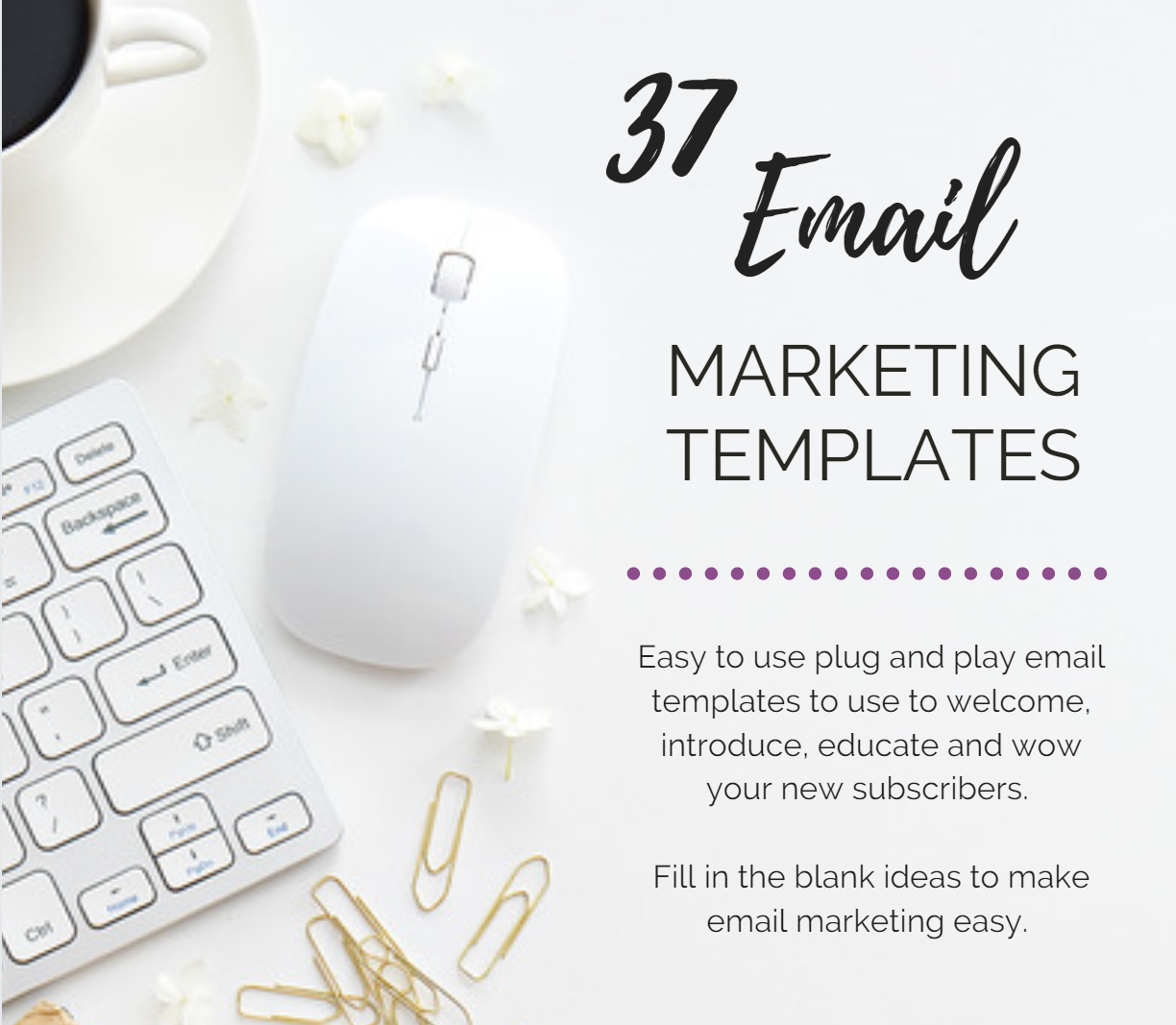 Email Marketing Templates | 37 Fill in the blank emails to help you engage your subscribers | email series to welcome, sell and announce
