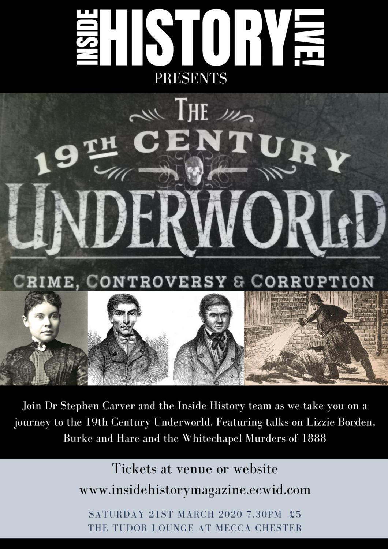 Inside History Live! 19th Century Underworld 21st March 2020, 7.30, Tudor Lounge Chester.
