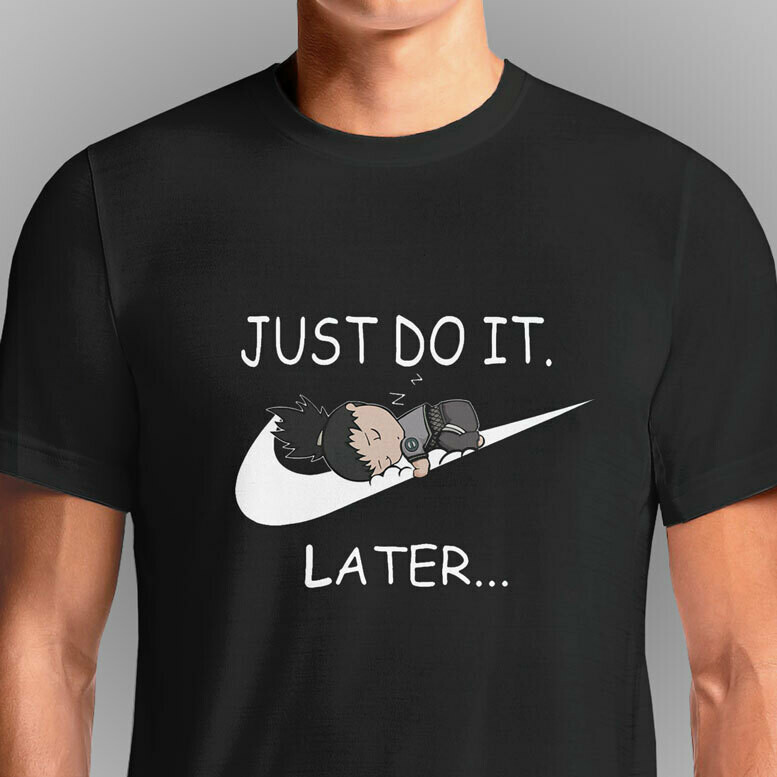 Just do it ...like Shikamaru T-Shirt