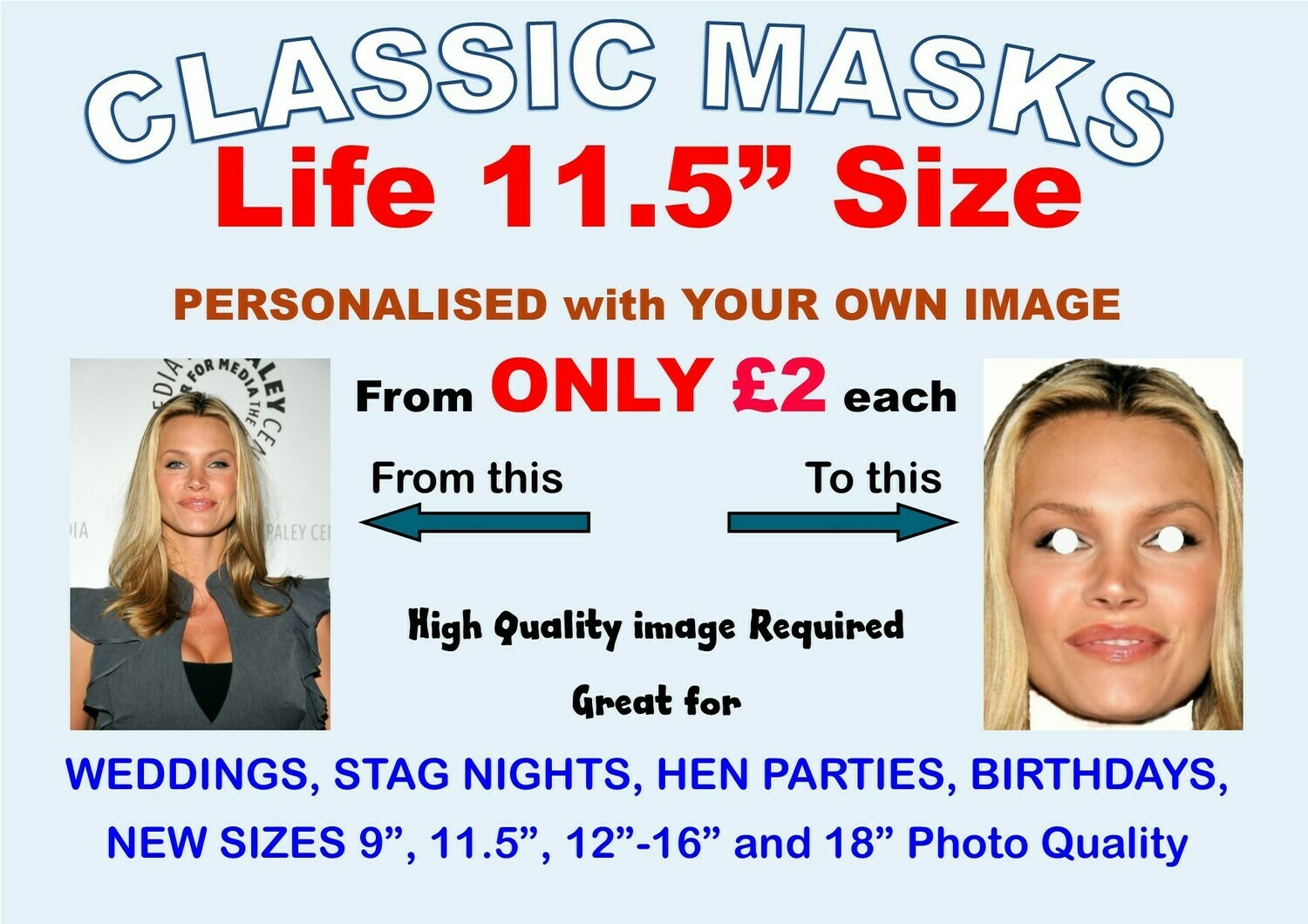 "PRICES SLASHED NOW from ONLY 75p each. 11.5""  LIFE SIZE Personalised Face Masks with Face and Eyes Cut Out 1 to 200"
