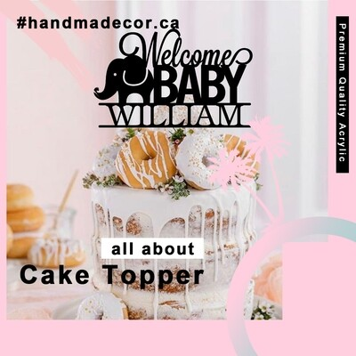 Welcome Baby Cake Topper - Acrylic Cake topper - Baby Shower Cake Topper