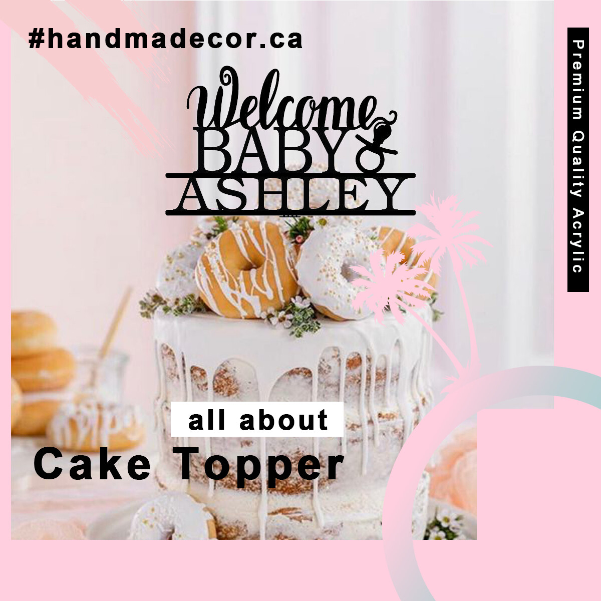 A digital file welcome baby Acrylic Cake Topper -Personalized Party Cake Toppers Decoration