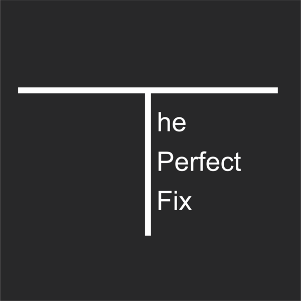 The Perfect Fix