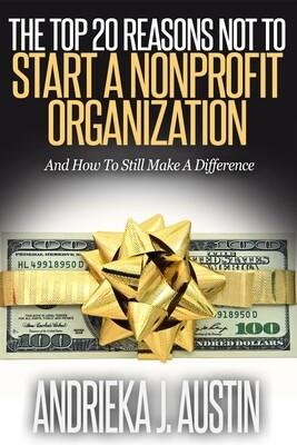 20 Reasons NOT To Start A Nonprofit Organization [E-BOOK]