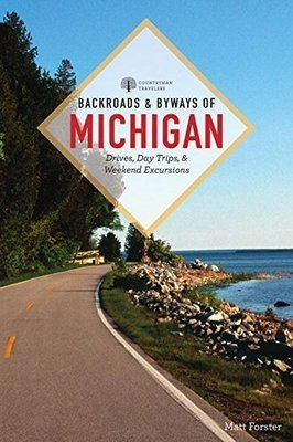 Backroads & Byways of Michigan, third edition