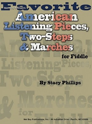 Favorite American Listening Pieces, Two-Steps and Marches for Fiddle