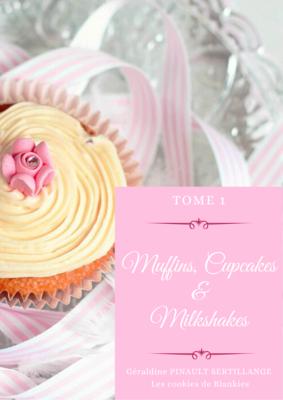 TOME 1 - Muffins, Cupcakes & Milkshakes