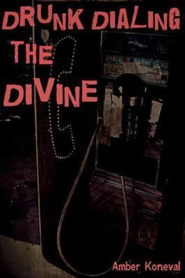 DDTD-PBK Drunk Dialing the Divine (Paperback)*