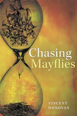 Chasing Mayflies (Paperback) CHAMAY-PBK