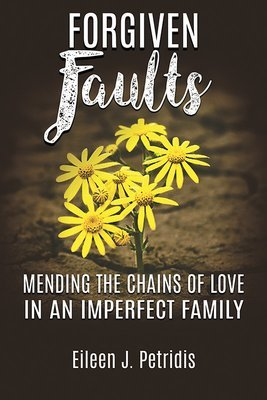 Forgiven Faults: Mending the Chains of Love in an Imperfect Family (Paperback) FORFAU-PBK