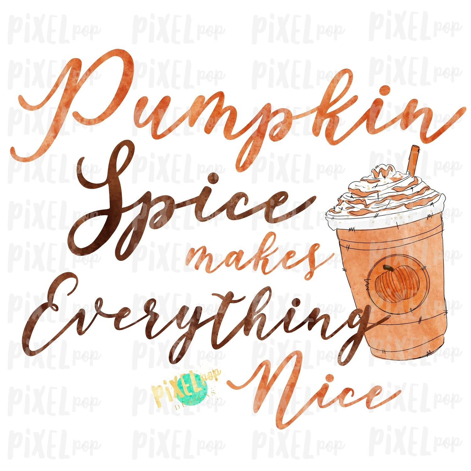 Pumpkin Spice Makes Everything Nice Frappe Coffee Sublimation Design PNG | Hand Drawn PNG | | Digital Download | Printable Art | Clip Art