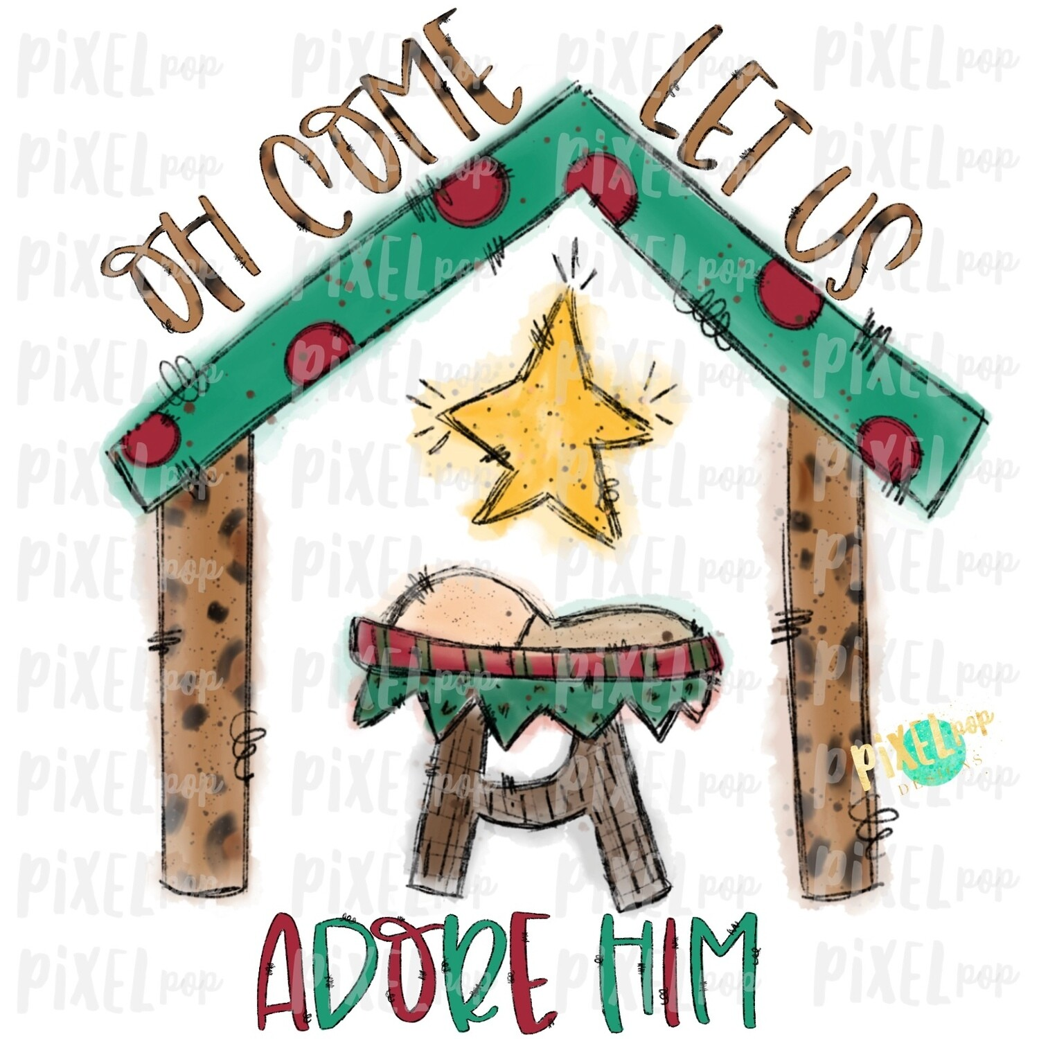 Oh Come Let Us Adore Him Nativity Watercolor Sublimation PNG | Hand Painted Design | Sublimation PNG | Digital Download | Printable Artwork