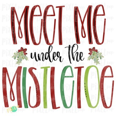 Meet Me Under the Mistletoe Hand Painted Digital Watercolor Sublimation PNG | Clip Art PNG | Digital Art | Printable Artwork | Christmas