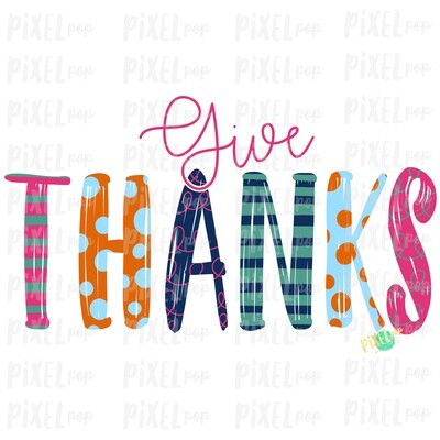 Give Thanks Pink Hand Painted Sublimation PNG Design | Thanksgiving Sublimation | Digital Art | Digital Print | Printable | Clipart | Thanks