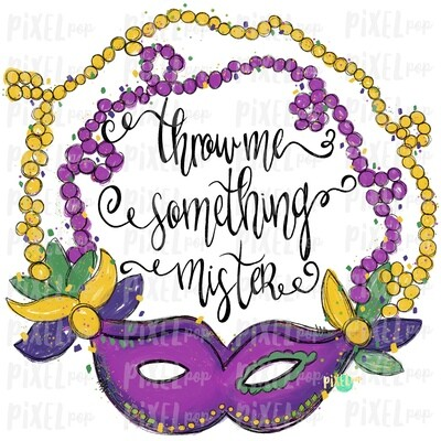 Mardi Gras Mask Throw Me Something Mister Black Text Sublimation PNG | Hand Painted Design | Mardi Gras Design | Digital Download | Clip Art