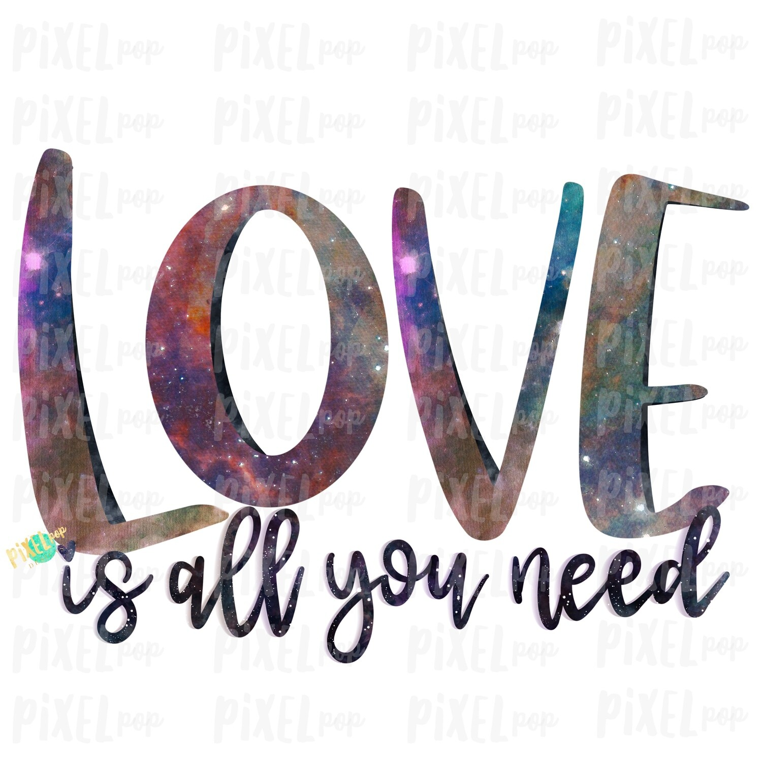 Love is All You Need Galaxy Sublimation PNG | Love is Kind | Valentine Day Art | Bible Verse | Digital Download | Printable Art | Clip Art