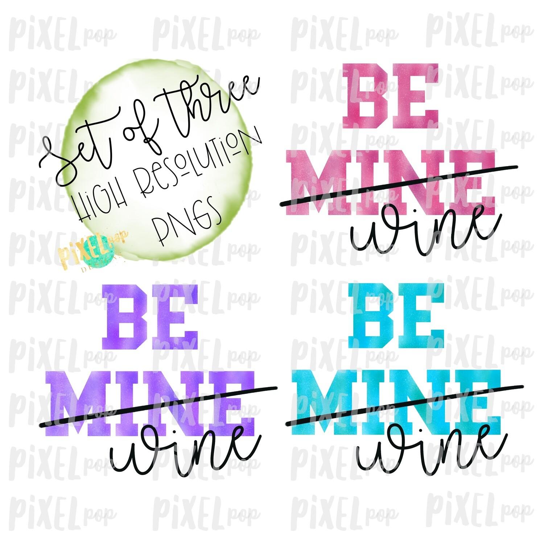 Be Mine Wine Watercolor Sublimation PNG   Valentines Day   Wine Design   Printable Valentine   Digital Download   Printable Art   Clip Art