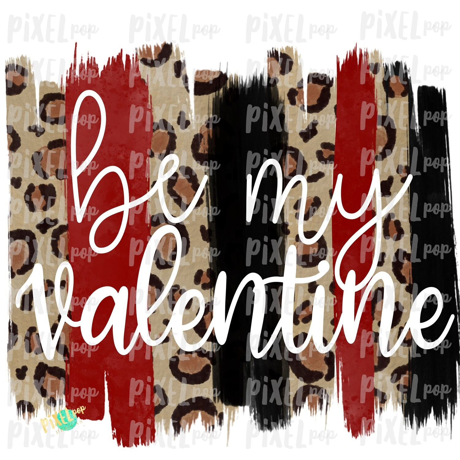 Be My Valentine Cut-Out Leopard Print Brush Stroke Background Sublimation PNG   Valentine Digital   Hand Painted   Digital Background