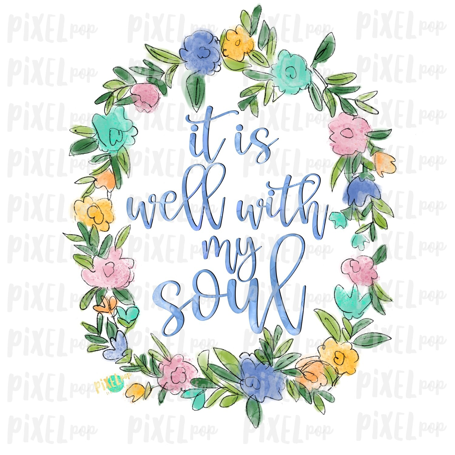 It is Well with My Soul Watercolor Floral Wreath Sublimation PNG   Digital Painting   Spring Flowers   Flower Wreath   Watercolor Floral Art