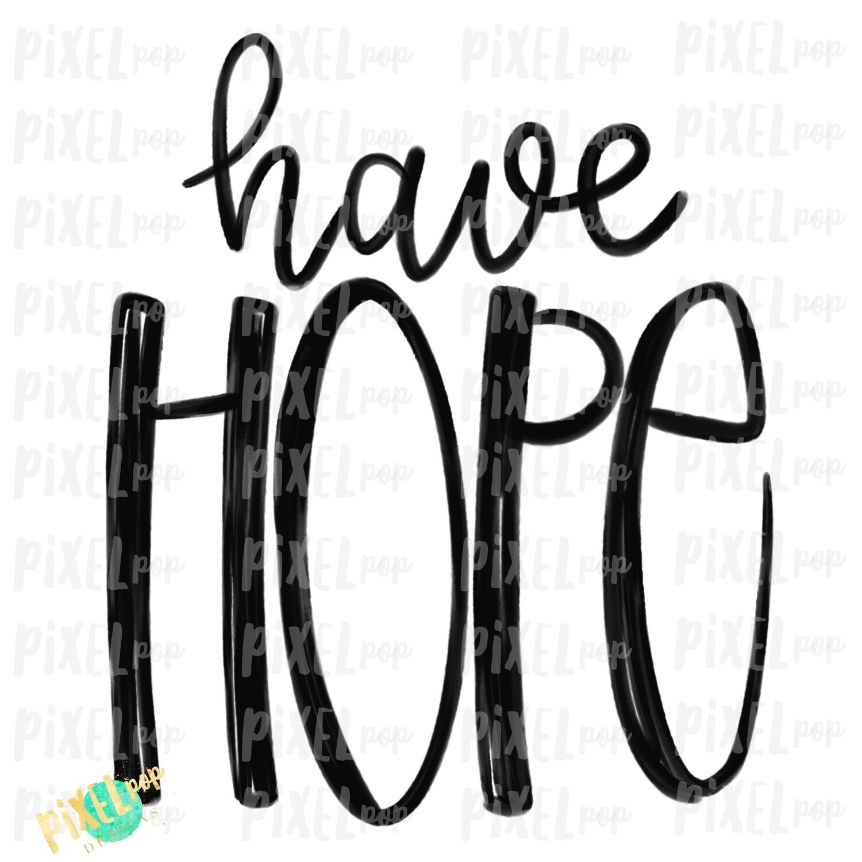 Have Hope Hand Drawn Sublimation PNG | Faith Design | Faith Lettering | Religious Sublimation | Hand Drawn | Digital Sublimation Printable