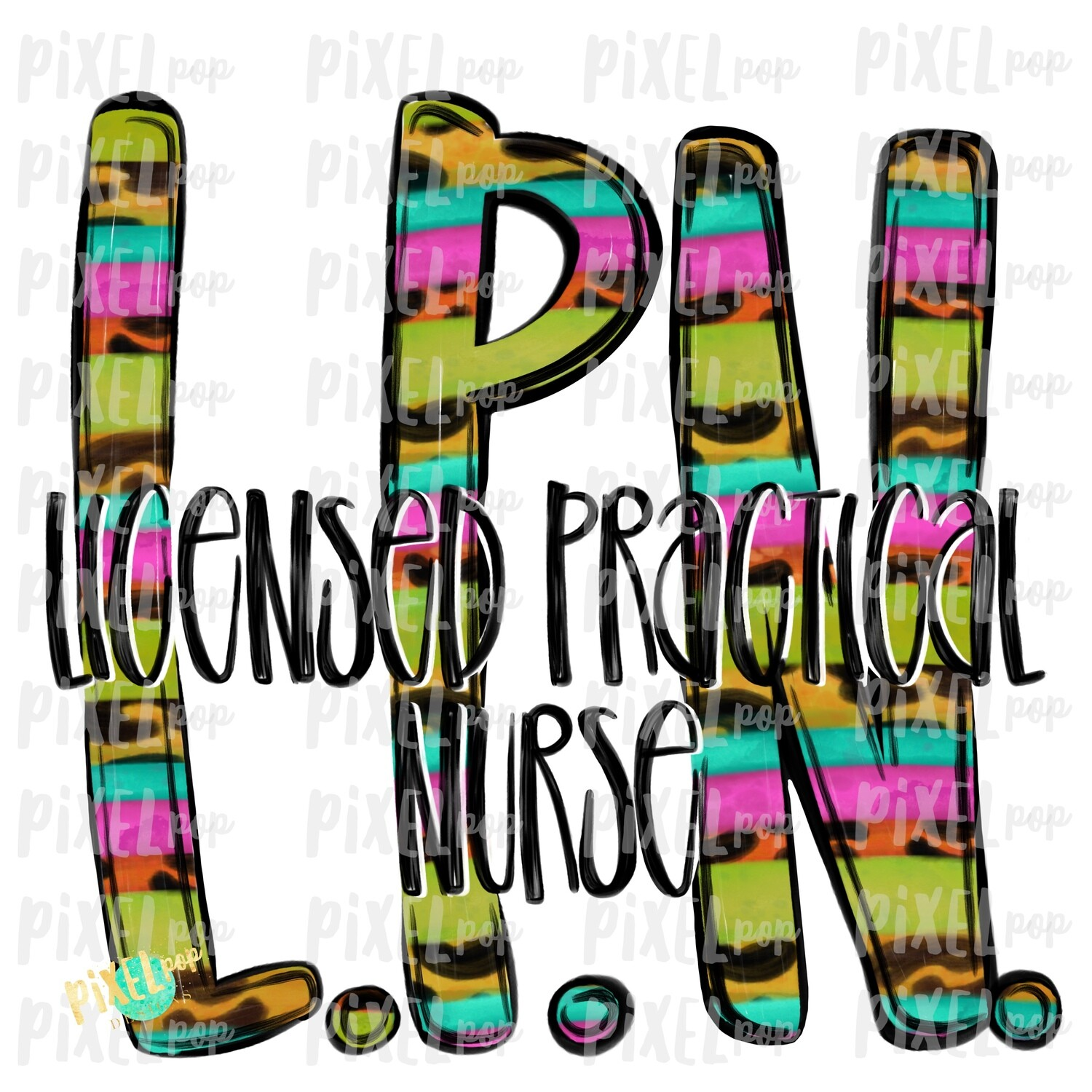 Licensed Practical Nurse LPN BRIGHT PNG Design | Sublimation | Hand Drawn Art | Nursing PNG | Medical Clipart | Digital Download | Art