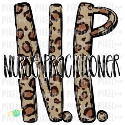 Nurse Practitioner NP Leopard Sublimation Design | Sublimation | Hand Drawn Art | Nursing PNG | Medical Art | Digital Download | Art Clipart