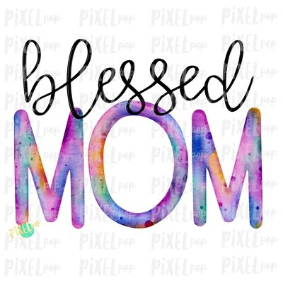 Blessed Mom Watercolor Mother's Day Sublimation Design PNG | Hand Drawn PNG | Sublimation PNG | Digital Download | Printable Art | Clip Art