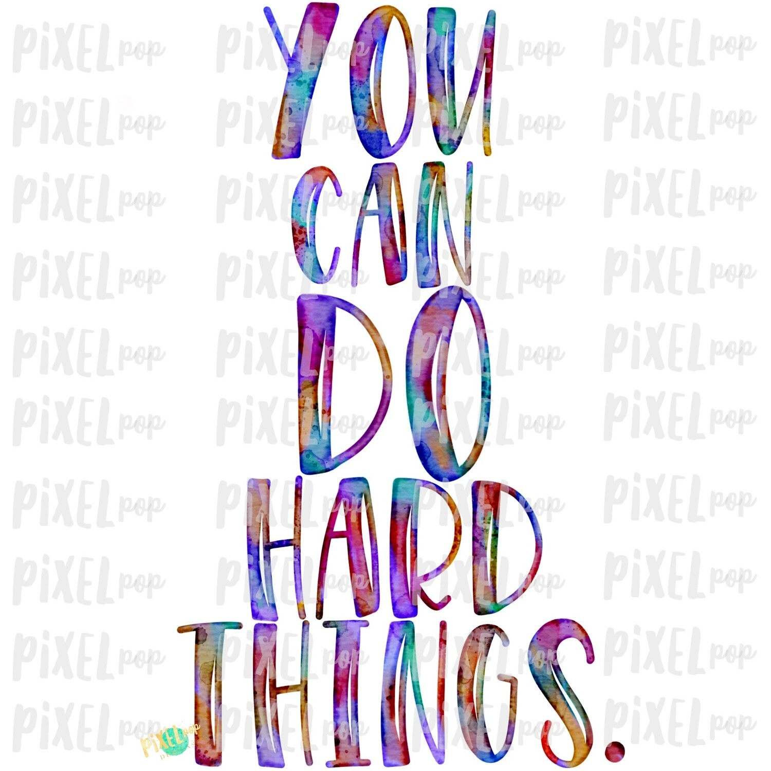 You Can Do Hard Things Watercolor Sublimation Design PNG | Hand Drawn PNG | Sublimation PNG | Digital Download | Printable Art | Clip Art