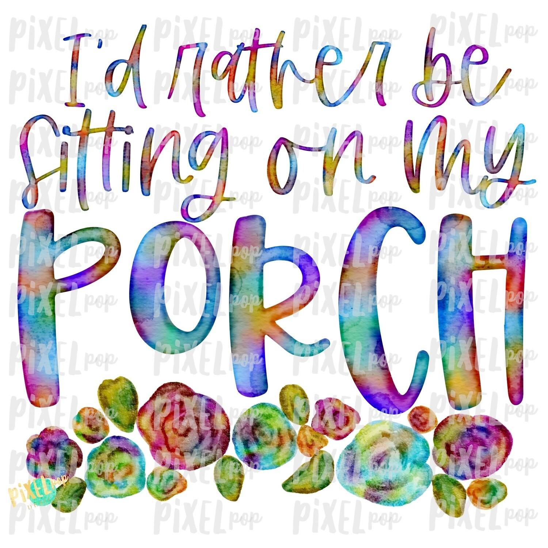 I'd Rather Be Sitting on My Porch PNG   Sublimation Design   Hand Drawn PNG   Sublimation PNG   Digital Download   Printable Art   Clip Art