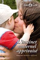 L'instinct maternel apprivoisé
