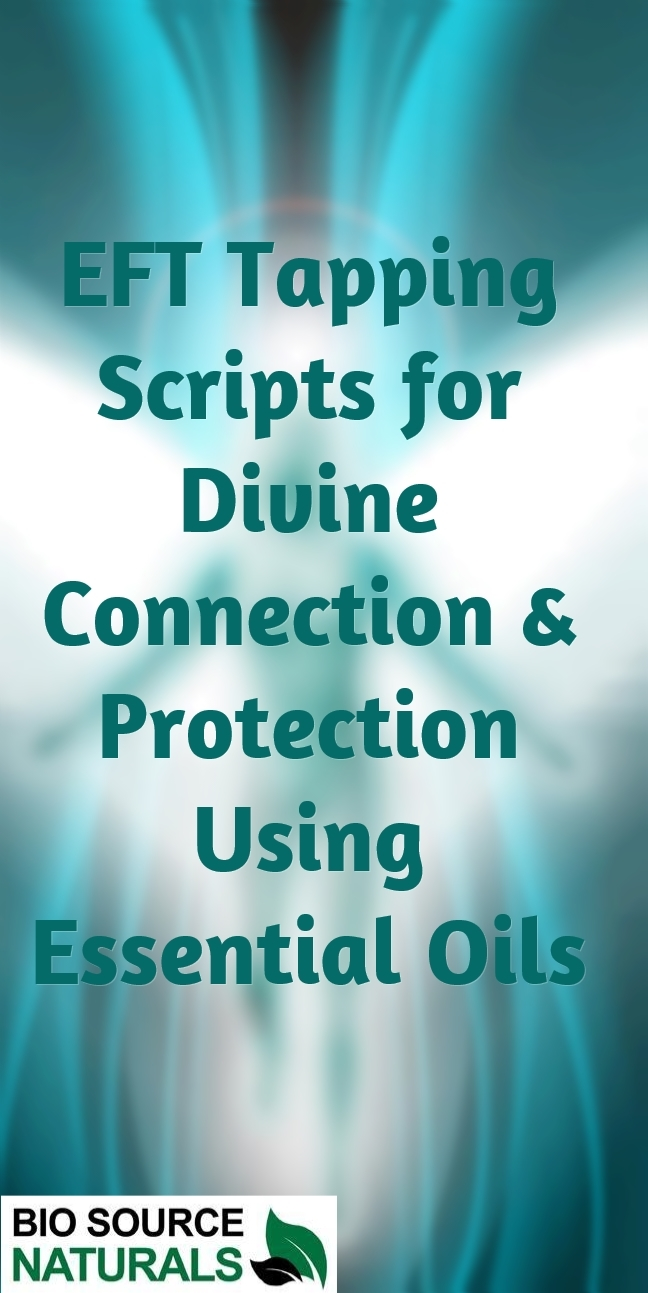 FREE EFT (Emotional Freedom Technique) Tapping Scripts for Divine Connection & Protection Using Essential Oils  - EOTT™ EFT-Anoint